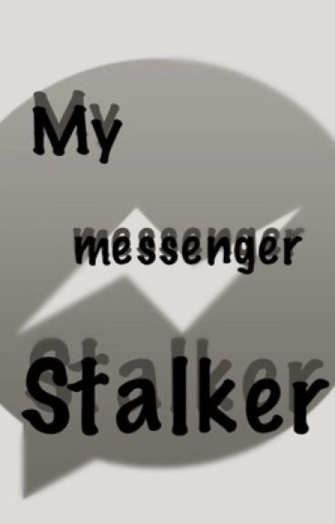 My messenger Stalker [ DOKONČENO ]