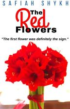 The Red Flowers (#wattys2016) (ON HOLD) by PopcornSweetcorn