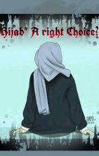 """""""HIJAB"""" A right choice?? by MaryamJaffar2"""