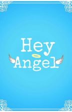 Hey Angel (Harry Styles Fanfiction )  #Wattys2017 by harrydesordeiro