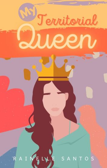 My Territorial Queen (COMPLETED)