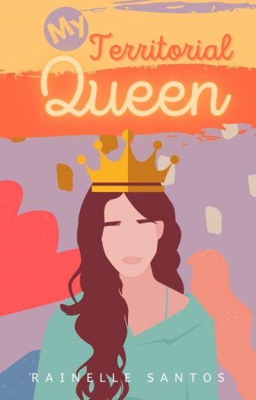 My Territorial Queen (On-going)