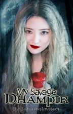 My Savage Dhampir! by SuperAvslovesyou