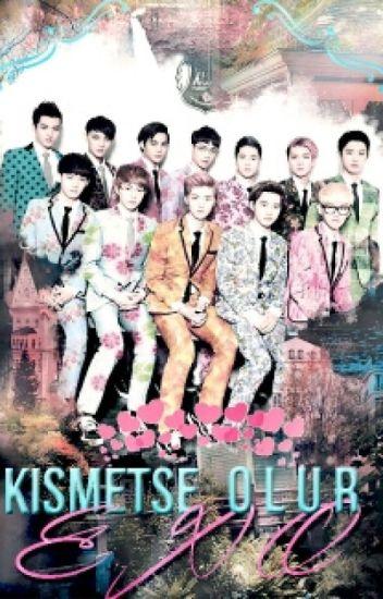 KISMETSE OLUR-EXO