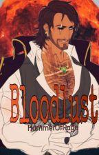 Bloodlust  (Aggressive Yandere Foxy X Reader) by HammerOfRage