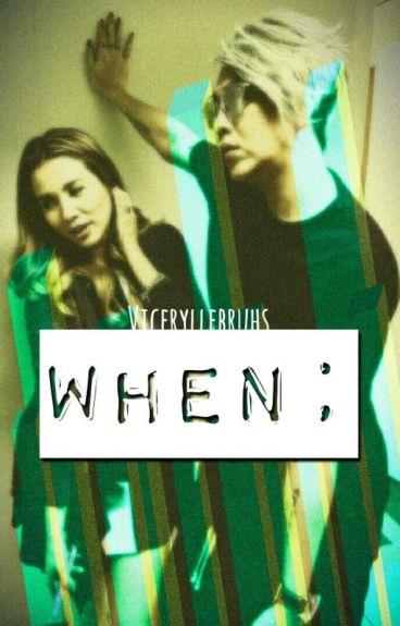 When ;