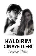 KALDIRIM CİNAYETLERİ  by emirhanbikec