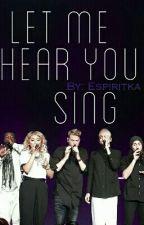 Let Me Hear You Sing! (PTX CZECH ff) by Adellynne_H