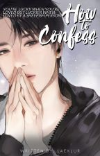 How To Confess (NCT JAEHYUN FF) by laexlur