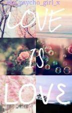 Love Is Love by x_psycho_girl_x