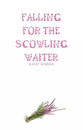 Falling For The Scowling Waiter by CaseyAndrina