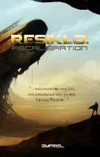Resiklo: Recalibration (Spin Off) by EMPriel