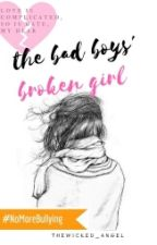 The Bad Boys' Broken Girl #Wattys2016 by TheWicked_Angel