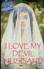 I Love My Devil Husband (COMPLETE) by yusrianiputri