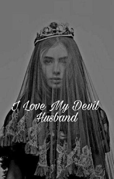 I Love My Devil Husband (COMPLETE)