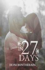 In 27 Days (Watty Award Winner 2012) by HonorInTheRain