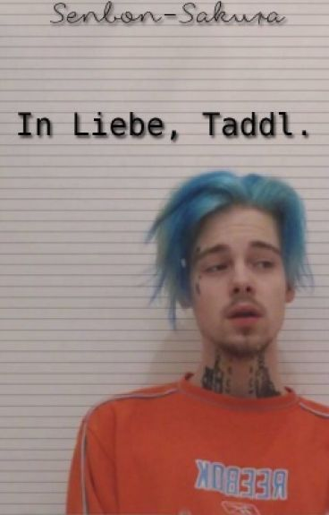 In Liebe, Taddl. |-Tardy