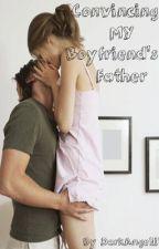 Convincing My Boyfriend's Father (Sequel to WMEBF) by DarkAngel11