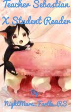 Black butler Sebastian Michaelis X reader lemons by NightMare_Turtle_RS