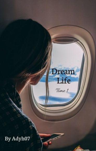 Dream Life (Antoine Griezmann) TOME 1 - TERMINÉ