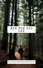 Mon nom est Lee by InconnuACetteAdresse