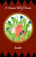 A Crimson Tale of Arcana by sharadev
