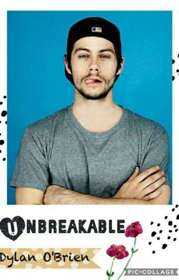 Unbreakable [Dylan O'Brien]