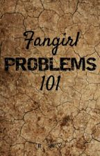Fangirl PROBLEMS by ______noone_______