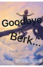 Goodbye, Berk by ThatRandomDragon