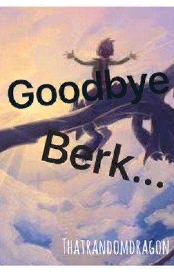 Goodbye, Berk