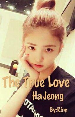 Đọc truyện [SHORTFIC] The True Love (HaJung) <END>