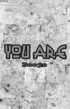 You Are by nurdjubair