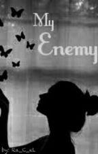 MY ENEMY by Ra_C_eL