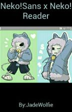 Neko!Sans x Neko!Reader by Jade_The_Unnoticed