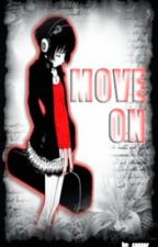 MOVE ON by mercy_jhigz