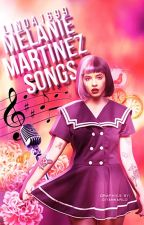 Melanie Martinez Songs by Linda1699