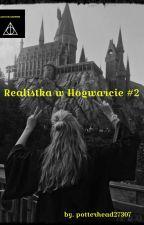 Realistka w Hogwarcie #2 - KONIEC by potterhead27307