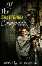 Of The Shattered Compass by ELRionCae