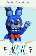 FNAF ~ Zodiac by Freddy_Springtrap