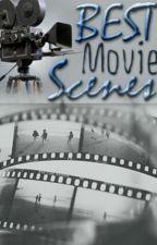 The BEST Movie Scenes by MissUnknownnnnn