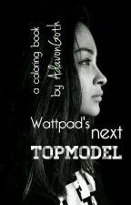 Wattpad's next TOPModel by AdavonGoth