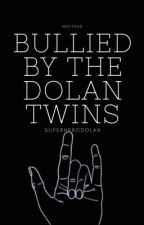 Bullied By The Dolan Twins by SuperHeroDolan