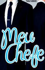 Meu Chefe by TainGabrielly