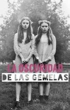 La Oscuridad De Las Gemelas by claiwdre