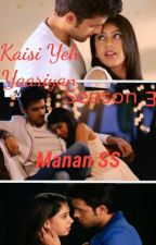 Kaisi yeh yaariyan season 3 Manan SS  by MaleehaMalik04