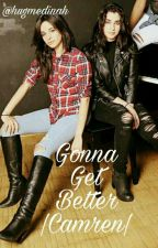 Gonna Get Better ||Camren|| by hugmedinah