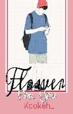 Flower For You  [ j.j.k ] by Kookeh_