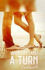 When Life Takes A Turn (Book 2) by vidhi4996