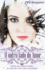 O Outro Lado do Amor - AMOSTRA -  ATENÇÃO - Ficou Disponível até 20/02/2017 by KatiaCristinaBergami
