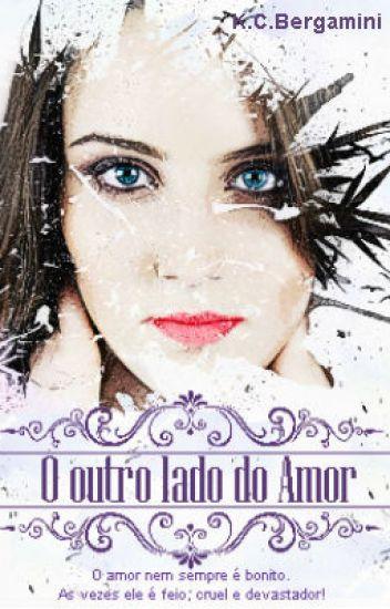 O Outro Lado do Amor - AMOSTRA -  ATENÇÃO - Ficou Disponível até 20/02/2017